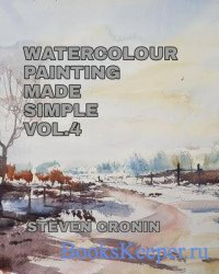 Watercolour Painting Made Simple Vol 4