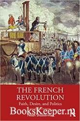 The French Revolution: Faith, Desire, and Politics, 2nd Edition