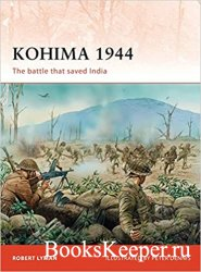 Osprey Campaign 229 - Kohima 1944: The battle that saved India