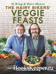 The Hairy Bikers' Veggie Feasts: Over 100 delicious vegetarian and veg ...