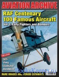 RAF Centenary 100 Famous Aircraft Vol 1: Early Fighters and Bombers