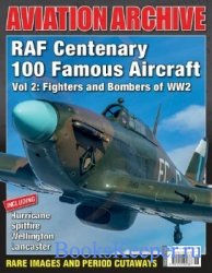 RAF Centenary 100 Famous Aircraft Vol 2: Fighters and Bombers of WW2