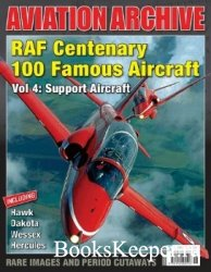 RAF Centenary 100 Famous Aircraft Vol 4: Support Aircraft
