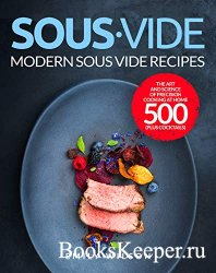 Sous Vide: Modern Sous Vide Recipes