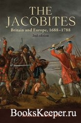 The Jacobites: Britain and Europe, 1688–1788