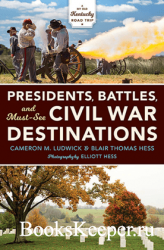 Presidents, Battles, and Must-See Civil War Destinations : Exploring a Kent ...