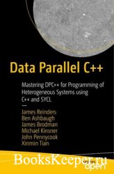 Data Parallel C++: Mastering DPC++ for Programming of Heterogeneous Systems ...