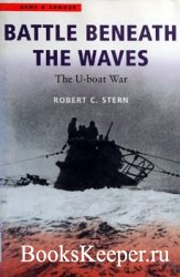 Battle Beneath the Waves: The U-boat War