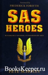 SAS Heroes: Remarkable Soldiers, Extraordinary Men (Osprey General Military ...