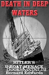Death in Deep Waters Hitler's U-boat Menace