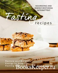 Nourishing and Energy-Restoring Intermittent Fasting Recipes