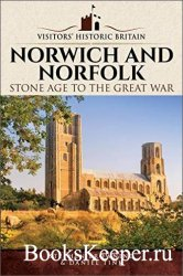Norwich and Norfolk: Stone Age to the Great War