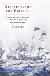 Disciplining the Empire: Politics, Governance, and the Rise of the British  ...