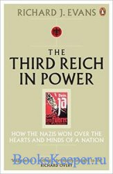 The Third Reich in Power, 1933-1939: How the Nazis Won Over the Hearts and  ...