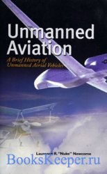 Unmanned Aviation: A Brief History of Unmanned Aerial Vehicles