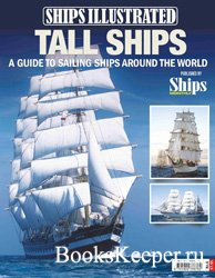 Tall Ships: A Guide to Sailing Ships Around the World