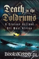 Death in the Doldrums: U-Cruiser Actions of West Africa
