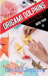 Origami Dolphins And Other Marine Species Guide More Than: 15 Original Crea ...