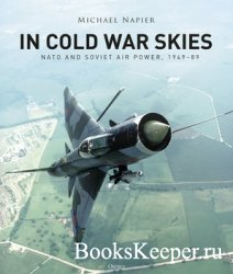 In Cold War Skies: NATO and Soviet Air Power 1949-1989