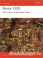 Osprey Campaign 44 - Pavia 1525 - The Climax of The Italian Wars