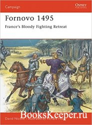 Osprey Campaign 43 - Fornovo 1495 France's Bloody Fighting Retreat