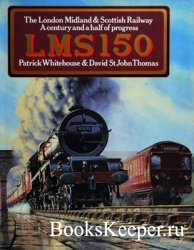 LMS 150: The London Midland & Scottish Railway