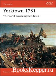 Osprey Campaign 47 - Yorktown 1781: The World Turned Upside Down