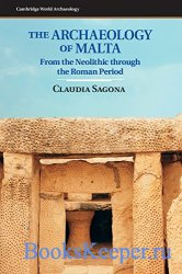 The Archaeology of Malta: From the Neolithic through the Roman Period