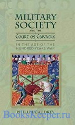 Military Society and the Court of Chivalry in the Age of the Hundred Years  ...