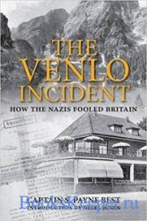 The Venlo Incident: A True Story of Double-Dealing, Captivity, and a Murder ...