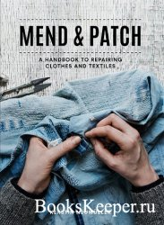 Mend & Patch: A handbook to repairing clothes and textiles