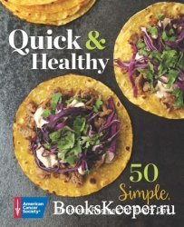 Quick & Healthy: 50 Simple Delicious Recipes for Every Day