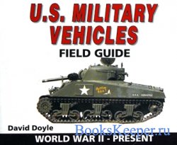 US Military Vehicles Field Guide: World War II-Present