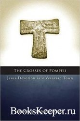 The Crosses of Pompeii: Jesus-Devotion in a Vesuvian Town