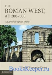 The Roman West, Ad 200-500: An Archaeological Study