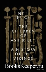 The Children of Ash and Elm: A History of the Vikings, UK Edition