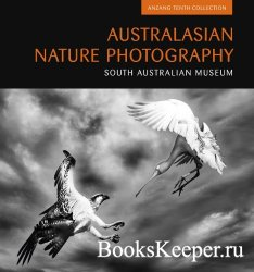 Australasian Nature Photography 10: ANZANG Tenth Collection (Australasian N ...