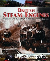 British Steam Engines: The Ultimate Guide to the Greatest Steam Engines