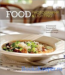 Food Photography & Lighting: A Commercial Photographer's Guide to Creating ...