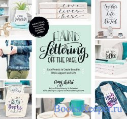 Hand Lettering Off the Page: Easy Projects to Create Beautiful Decor, Appar ...