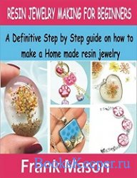 Resin Jewelry Making For Beginners: A Definitive step by step guide on how  ...