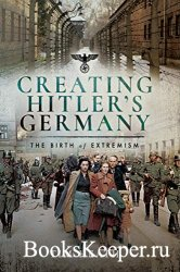 Creating Hitler's Germany: The Birth of Extremism