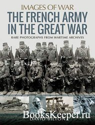 Images of War - The French Army in the Great War
