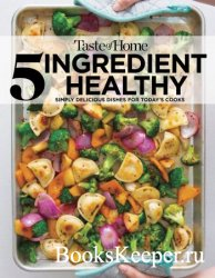 Taste of Home 5 Ingredient Healthy Cookbook: Simply Delicious Dishes for To ...