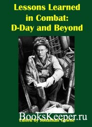 Lessons Learned in Combat: D-Day and Beyond