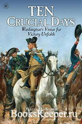 Ten Crucial Days: Washington's Vision for Victory Unfolds