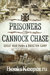 Prisoners on Cannock Chase: Great War PoWs and Brockton Camp