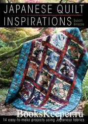 Japanese Quilt Inspirations: 14 Easy-to-Make Projects Using Japanese Fabric ...