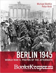 Berlin 1945: World War II: Photos of the Aftermath