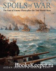 Spoils of War: The Fate of Enemy Fleets after the Two World Wars
